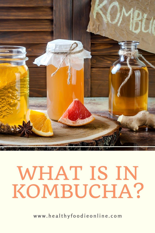 What is in kombucha?