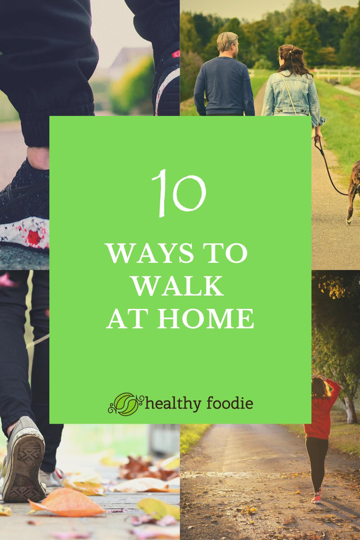 10 ways to walk at home people walking