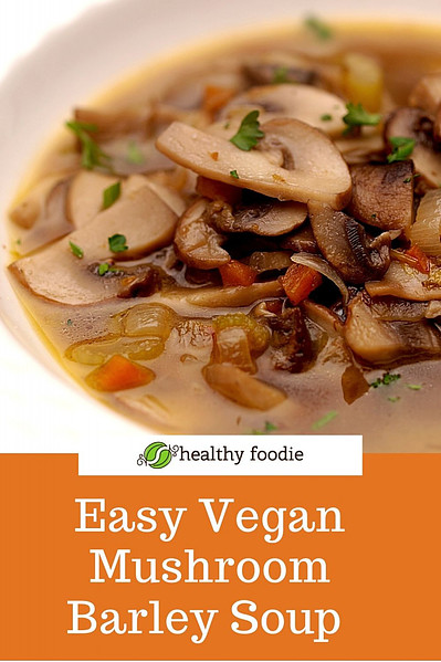 Easy Vegan Mushroom Barley Soup