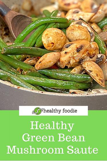 Healthy Green Bean Mushroom Saute