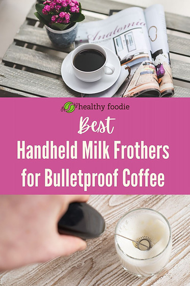Handheld Milk Frothers for Bulletproof Coffee